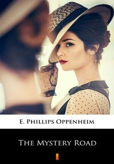 Chomikuj, ebook online The Mystery Road. E. Phillips Oppenheim