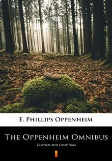 Chomikuj, ebook online The Oppenheim Omnibus. Clowns and Criminals. E. Phillips Oppenheim
