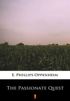 Chomikuj, ebook online The Passionate Quest. E. Phillips Oppenheim