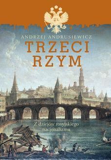 Chomikuj, ebook online Trzeci Rzym. Z dziejów rosyjskiego nacjonalizmu. Andrzej Andrusiewicz