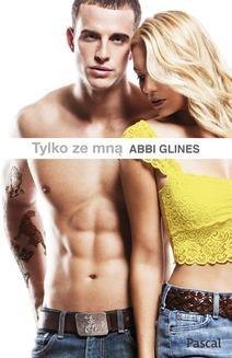 Chomikuj, ebook online Tylko ze mną. Abbi Glines