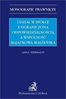 Chomikuj, ebook online Udział w spółce z ograniczoną odpowiedzialnością a współwłasność majątkowa małżeńska. Anna Szermach