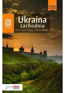 Ebook Ukraina zachodnia. Tam szum Prutu, Czeremoszu… Wydanie 8 pdf