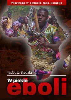 Chomikuj, ebook online W piekle eboli. Tadeusz Biedzki