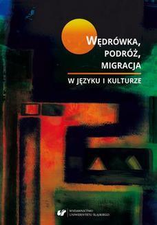 Chomikuj, ebook online Wędrówka, podróż, migracja w języku i kulturze. red. Ewa Biłas-Pleszak