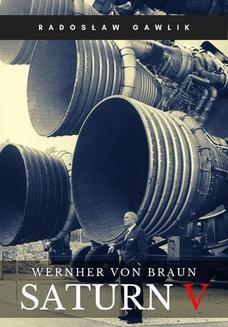 Chomikuj, ebook online Wernher von Braun. Saturn V. Radosław Gawlik