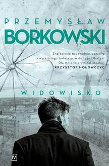 Chomikuj, pobierz ebook online Widowisko. Przemysław Borkowski