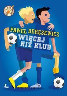 Chomikuj, ebook online Więcej niż klub. Paweł Beręsewicz