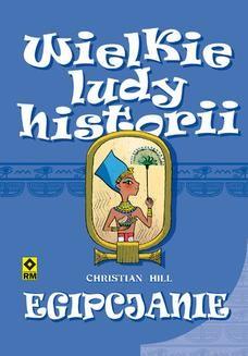 Chomikuj, pobierz ebook online Wielkie ludy historii. Egipcjanie. Christian Hill