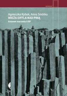 Chomikuj, ebook online Wieża Eiffla nad Piną. Kresowe marzenia II RP. Anna Smółka