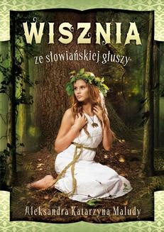 Chomikuj, ebook online Wisznia ze słowiańskiej głuszy. Aleksandra Katarzyna Maludy