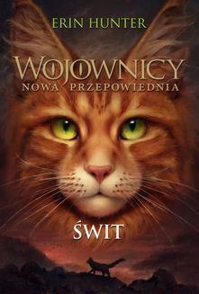 Chomikuj, ebook online Wojownicy tom 9: Świt. Erin Hunter