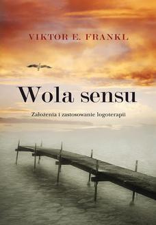 Chomikuj, ebook online Wola sensu. Założenia i zastosowanie logoterapii. Viktor E. Frankl