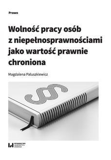 Chomikuj, ebook online Wolność pracy osób z niepełnosprawnościami jako wartość prawnie chroniona. Magdalena Paluszkiewicz