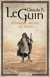 Chomikuj, pobierz ebook online Wracać wciąż do domu. Ursula Le Guin