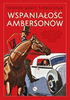 Chomikuj, ebook online Wspaniałość Ambersonów. Newton Booth Tartington