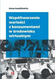 Chomikuj, pobierz ebook online Współtworzenie wartości z konsumentami w środowisku wirtualnym. Anna Łaszkiewicz