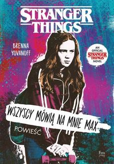 Chomikuj, ebook online Wszyscy mówią na mnie Max. Stranger Things. Brenna Yovanoff