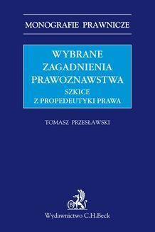 Chomikuj, ebook online Wybrane zagadnienia prawoznawstwa. Szkice z propedeutyki prawa. Tomasz Przesławski