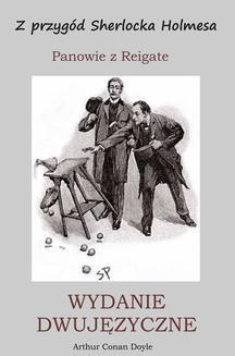 Chomikuj, ebook online WYDANIE DWUJĘZYCZNE – Z przygód Sherlocka Holmesa. Panowie z Reigate. Arthur Conan Doyle