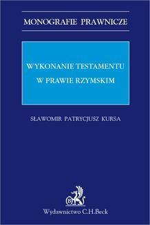 Chomikuj, ebook online Wykonanie testamentu w prawie rzymskim. Sławomir P. Kursa