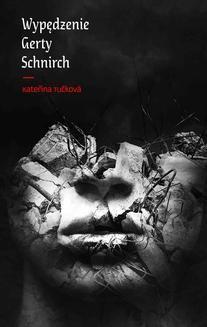 Chomikuj, ebook online Wypędzenie Gerty Schnirch. Katerina Tuckova