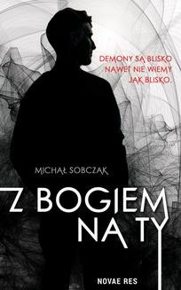 Chomikuj, ebook online Z Bogiem na ty. Michał Sobczak