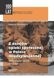 Chomikuj, ebook online Z dziejów opieki społecznej w Polsce międzywojennej. Półkolonie letnie w Łodzi. Joanna Sosnowska