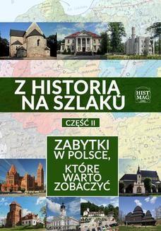 Ebook Z historią na szlaku. Zabytki w Polsce, które warto zobaczyć. Część 2 pdf