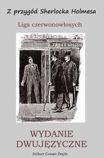 Chomikuj, ebook online Z przygód Sherlocka Holmesa. Liga czerwonowłosych. Wydanie dwujęzyczne. Arthur Conan Doyle