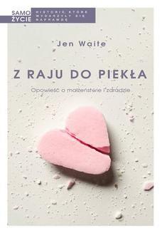 Ebook Z raju do piekła. Opowieść o małżeństwie i zdradzie pdf