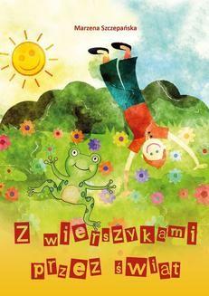 Chomikuj, pobierz ebook online Z wierszykami przez świat. Marzena Szczepańska