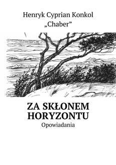 Chomikuj, ebook online Za skłonem horyzontu. Henryk Konkol