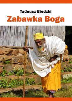 Chomikuj, ebook online Zabawka Boga. Tadeusz Biedzki