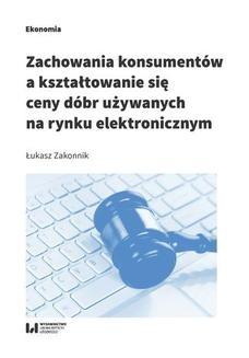 Chomikuj, ebook online Zachowania konsumentów a kształtowanie się ceny dóbr używanych na rynku elektronicznym. Łukasz Zakonnik