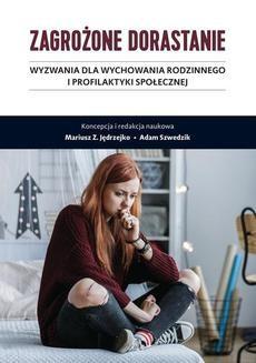 Chomikuj, ebook online Zagrożone dorastanie. Tom I. Wyzwania dla wychowania rodzinnego i profilaktyki społecznej. Mariusz Z. Jędrzejko