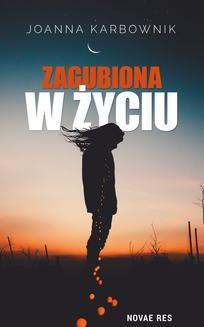 Chomikuj, ebook online Zagubiona w życiu. Joanna Karbownik