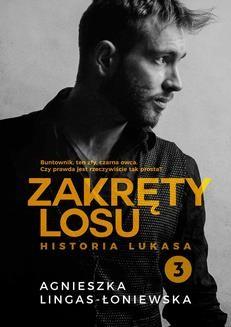 Chomikuj, ebook online Zakręty losu. Tom 3. Historia Lukasa. Agnieszka Lingas-Łoniewska