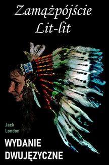 Chomikuj, ebook online Zamążpójście Lit-lit. Wydanie dwujęzyczne z gratisami. Jack London