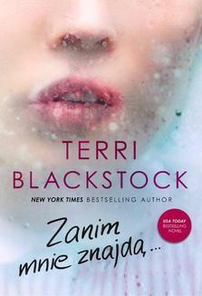 Chomikuj, ebook online Zanim mnie znajdą. Terri Blackstock