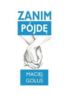 Chomikuj, ebook online Zanim pójdę. Maciej Golus