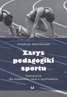 Ebook Zarys pedagogiki sportu. Podręcznik dla studentów nauk o wychowaniu pdf