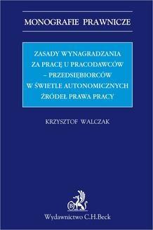 Chomikuj, ebook online Zasady wynagradzania za pracę u pracodawców – przedsiębiorców w świetle autonomicznych źródeł prawa. Krzysztof Walczak