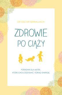 Chomikuj, ebook online Zdrowie po ciąży. Oscar Serrallach