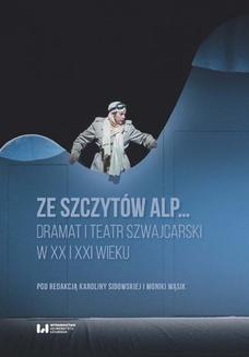Ebook Ze szczytów Alp… Dramat i teatr szwajcarski w XX i XXI wieku pdf