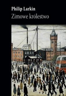 Chomikuj, ebook online Zimowe królestwo. Philip Larkin