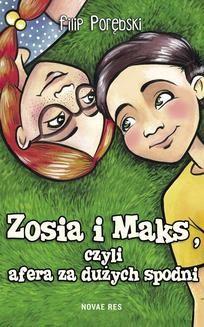 Ebook Zosia i Maks, czyli afera za dużych spodni pdf