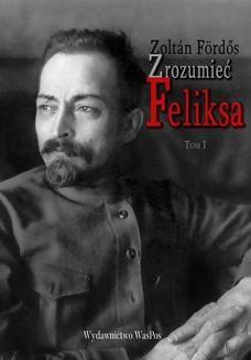 Chomikuj, ebook online Zrozumieć Feliksa. Zoltan Fördős