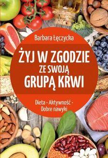 Chomikuj, ebook online Żyj w zgodzie ze swoją grupą krwi. Barbara Łęczycka