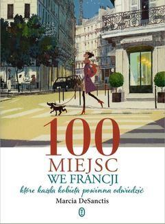 Chomikuj, ebook online 100 miejsc we Francji. Marcia DeSanctis
